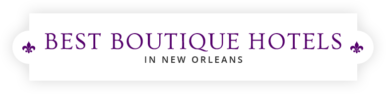 Best Boutique Hotels New Orleans